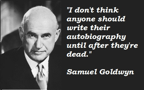 Samuel Goldwyn's quote #7