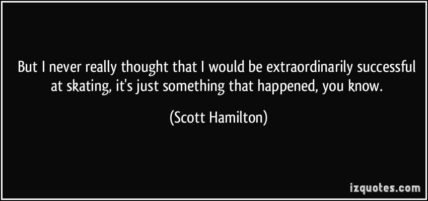 Scott Hamilton's quote #3