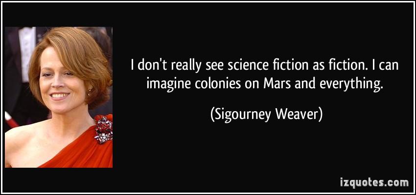 Sigourney Weaver's quote #1
