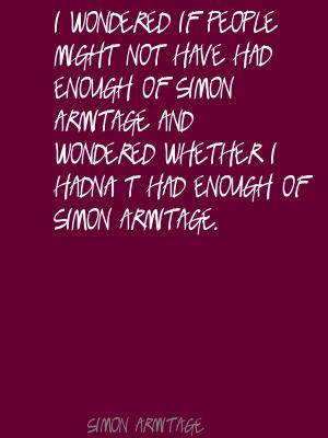 Simon Armitage's quote #4