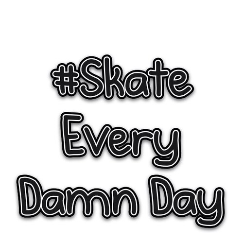 Skate quote #1