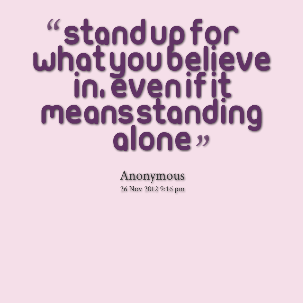 Famous quotes about 'Standing Up' - Sualci Quotes | 612 x 612 png 78kB