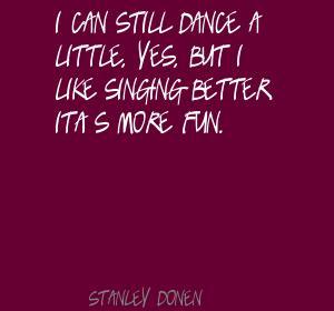 Stanley Donen's quote #6