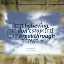 Start Believing quote