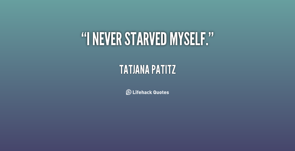 Starved quote #1