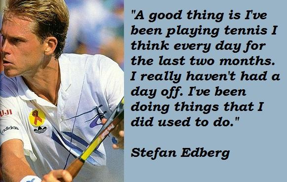 Stefan Edberg's quote #7
