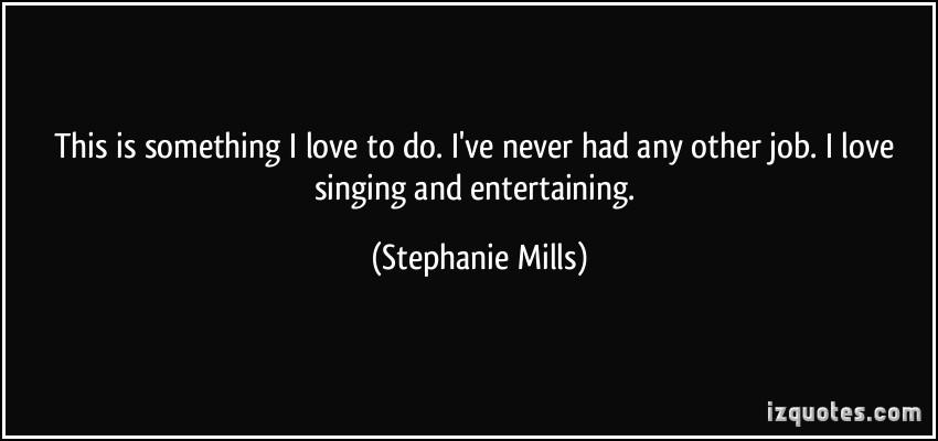 Stephanie Mills's quote #2