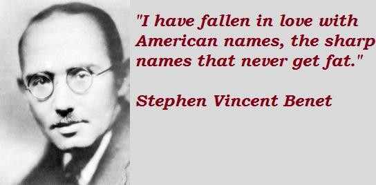 Stephen Vincent Benet's quote #1