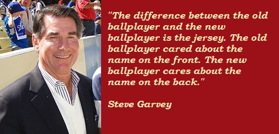 Steve Garvey's quote #3