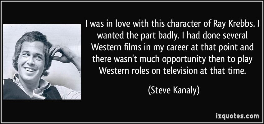 Steve Kanaly's quote #5