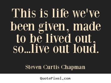 Steven Curtis Chapman's quote #3