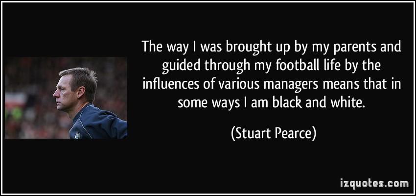 Stuart Pearce's quote #7