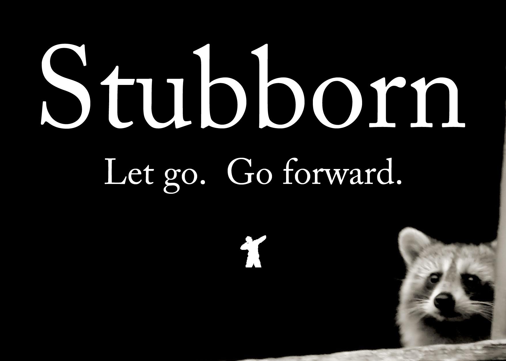 Stubborn quote #1