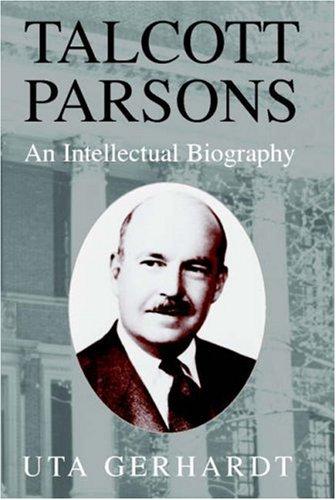 a biology of talcott parsons an american sociologist Talcott parsons talcott parsons (december 13, 1902 – may 8, 1979) was an american sociologist who established the sociology department at harvard university.