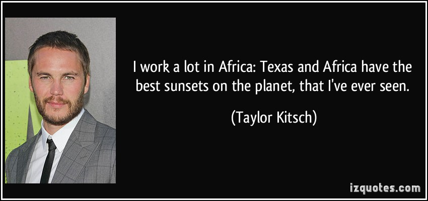 Taylor Kitsch's quote #5