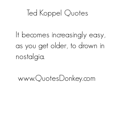 Ted Koppel's quote #1