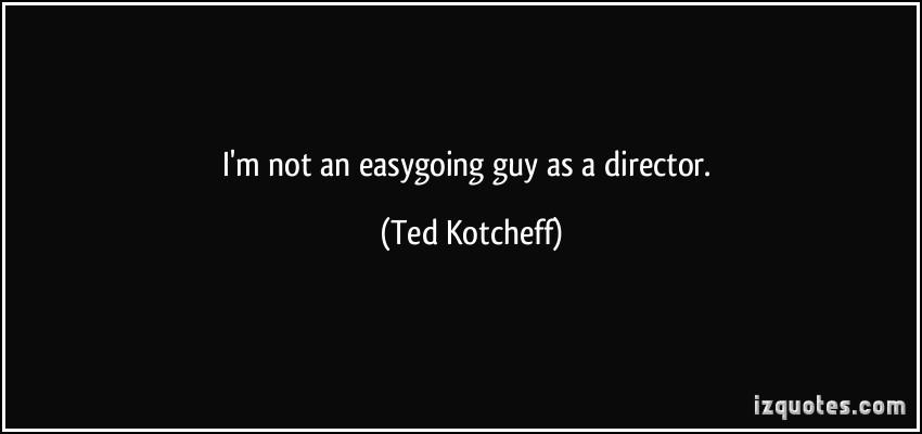 Ted Kotcheff's quote #4