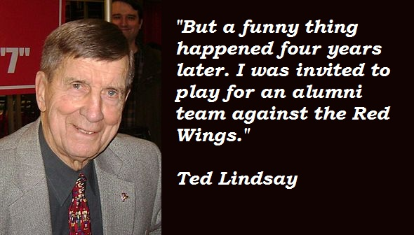Ted Lindsay's quote #6