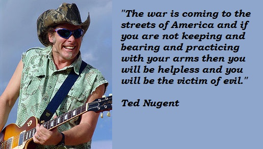 Ted Nugent's quote #7