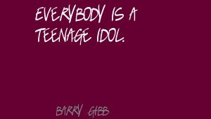Teen Idol quote #2