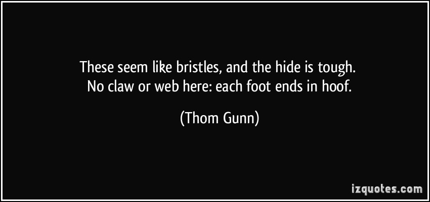 Thom Gunn's quote #5