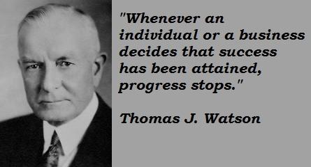 Thomas J. Watson's quote #1