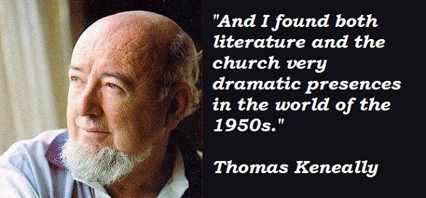 Thomas Keneally's quote #4