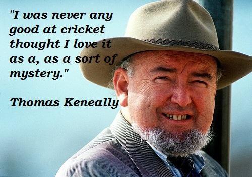 Thomas Keneally's quote #2