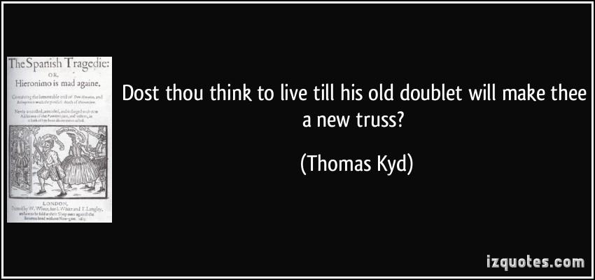 Thomas Kyd's quote #7