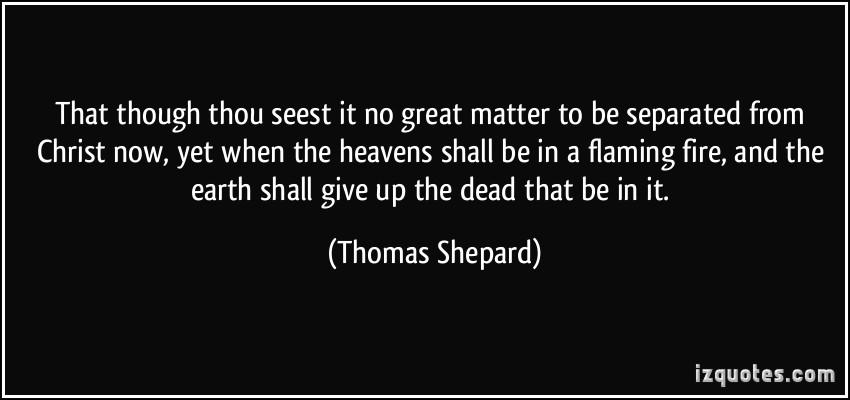 Thomas Shepard's quote