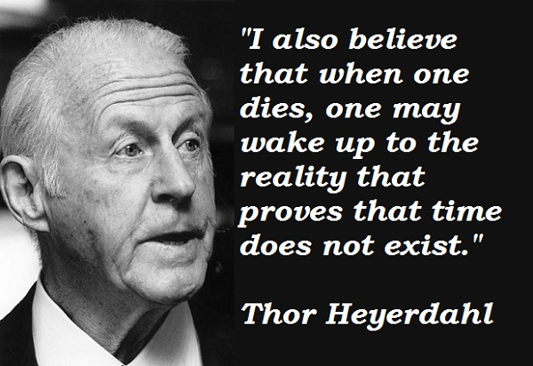 Thor Heyerdahl's quote #8
