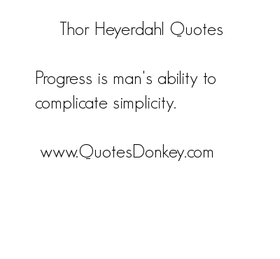 Thor Heyerdahl's quote #5