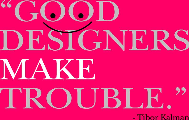 Tibor Kalman's quote #6