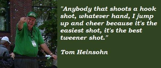 Tom Heinsohn's quote #6