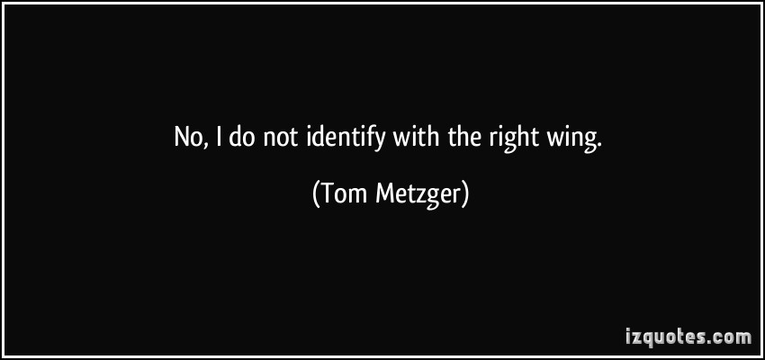 Tom Metzger's quote #4