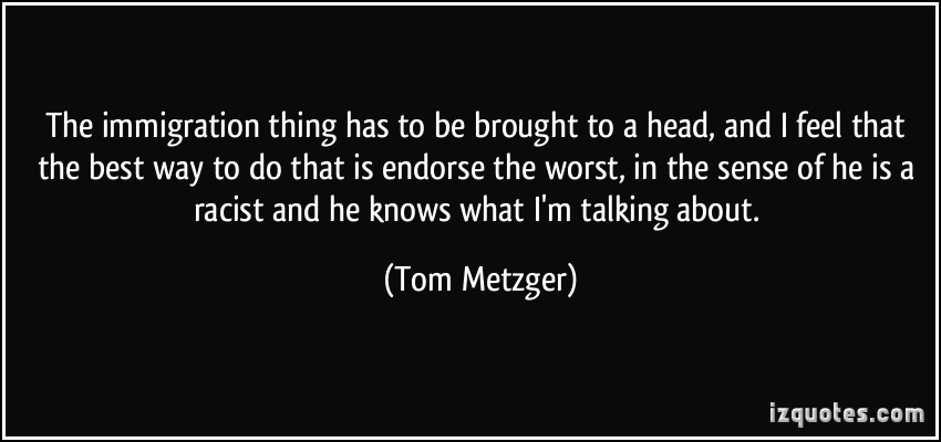 Tom Metzger's quote #5
