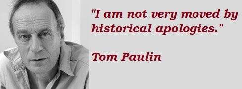 Tom Paulin's quote #5