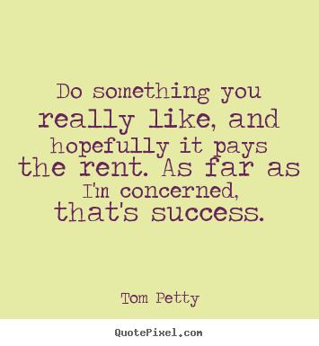 Tom Petty's quote #8