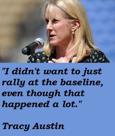 Tracy Austin's quote #6