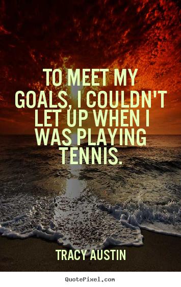 Tracy Austin's quote #2
