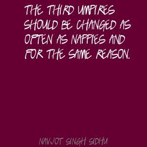 Umpires quote #1