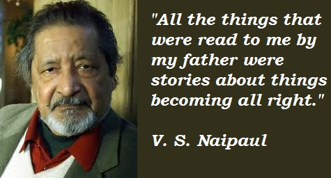 V. S. Naipaul's quote #8