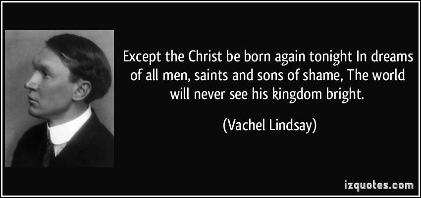 Vachel Lindsay's quote #1