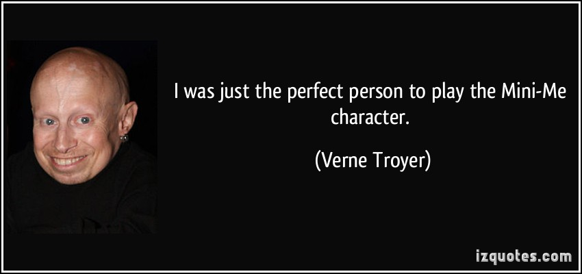 Verne Troyer's quote #1