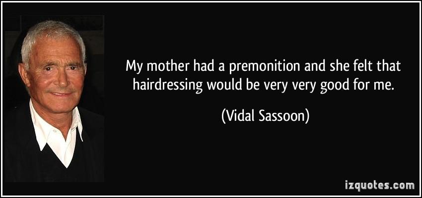 Vidal Sassoon's quote #8