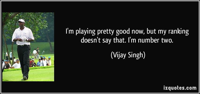 Vijay Singh's quote #3