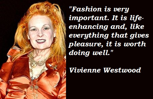 Vivienne Westwood's quote #6