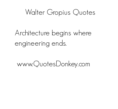 Walter Gropius's quote #2