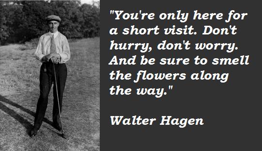 Walter Hagen's quote #3