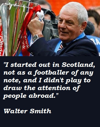 Walter Smith's quote #1